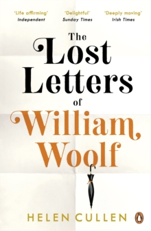 The Lost Letters of William Woolf : `A poignant and beguiling world of lost opportunities and love'  AJ Pearce, author of Dear Mrs Bird, Paperback / softback Book