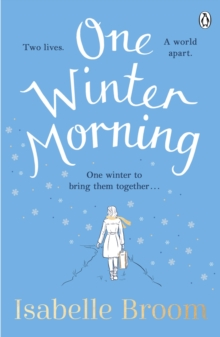 One Winter Morning : Warm your heart this winter with this uplifting and emotional family drama, Paperback / softback Book