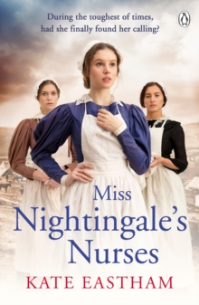 Miss Nightingale's Nurses : During the toughest of times, has she finally found her calling?, Paperback / softback Book