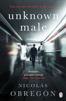 Unknown Male : 'Doesn't get any darker or more twisted than this' Sunday Times Crime Club, Paperback / softback Book