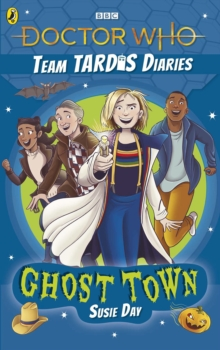 Doctor Who: Ghost Town : The Team TARDIS Diaries, Volume 2, Paperback / softback Book