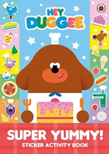 Hey Duggee: Super Yummy! : Sticker Activity Book, Paperback / softback Book
