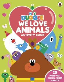 Hey Duggee: We Love Animals Activity Book : With press-out finger puppets!, Paperback / softback Book