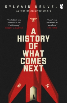 A History of What Comes Next : The captivating speculative fiction for fans of The Man in the High Castle, EPUB eBook