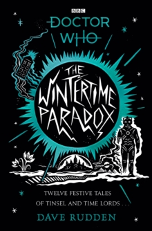 The Wintertime Paradox : Festive stories from the World of Doctor Who, Hardback Book