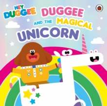 Hey Duggee: Duggee and the Magical Unicorn, Paperback / softback Book