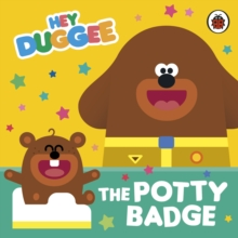 Hey Duggee: The Potty Badge, Board book Book