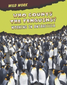 Who Counts the Penguins? : Working in Antarctica, Paperback Book