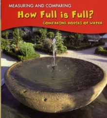How Full Is Full? : Comparing Bodies of Water, Paperback Book