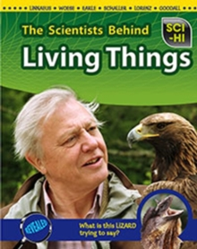 The Scientists Behind Living Things, Paperback Book