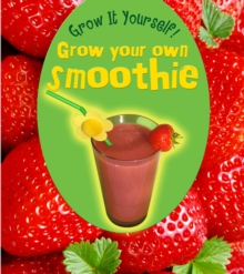 Grow Your Own Smoothie, Paperback Book