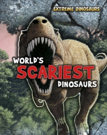 World's Scariest Dinosaurs, Hardback Book