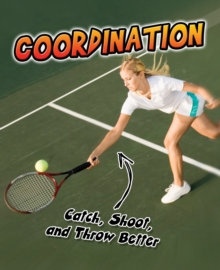 Coordination : Catch, Shoot, and Throw Better!, Paperback Book