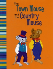 The Town Mouse and The Country Mouse : A Retelling of Aesop's Fable, Paperback Book