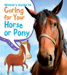 Winnie's Guide to Caring for Your Horse or Pony, Hardback Book