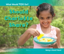 Should Charlotte Share? : Being a Good Friend, Paperback / softback Book