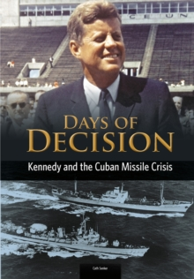 Kennedy and the Cuban Missile Crisis, Paperback / softback Book