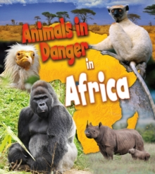 Animals in Danger in Africa, Hardback Book