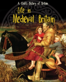 Life in Medieval Britain, Hardback Book