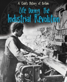 Life During the Industrial Revolution, Hardback Book