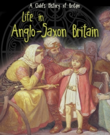 Life in Anglo-Saxon Britain, Paperback Book