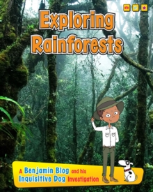 Exploring Rain Forests : A Benjamin Blog and His Inquisitive Dog Investigation, Paperback / softback Book