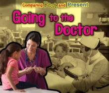 Going to the Doctor : Comparing Past and Present, Hardback Book