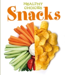 Snacks : Healthy Choices, Paperback Book