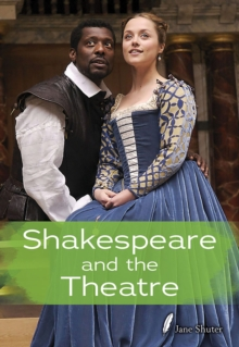 Shakespeare and the Theatre, Paperback / softback Book