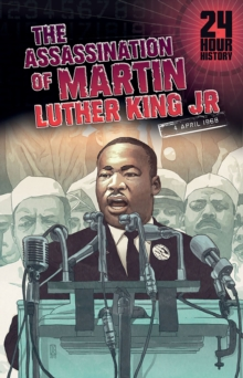 The Assassination of Martin Luther King, Jr : 4 April 1968, Paperback / softback Book