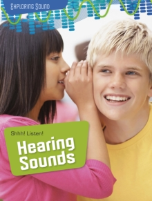 Shhh! Listen!: Hearing Sounds, Paperback / softback Book