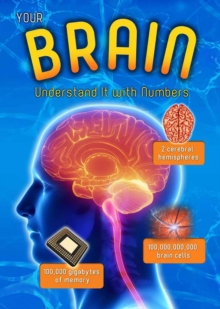 Your Brain : Understand it with Numbers, Hardback Book