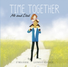 Time Together: Me and Dad, Paperback / softback Book
