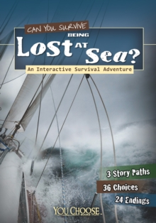Can You Survive Being Lost at Sea? : An Interactive Survival Adventure, Paperback Book