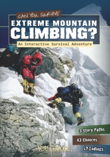 Can You Survive Extreme Mountain Climbing? : An Interactive Survival Adventure, Paperback Book