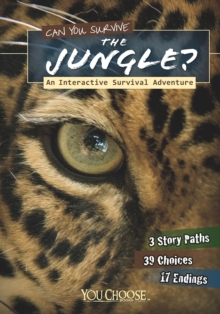 Can You Survive the Jungle? : An Interactive Survival Adventure, Paperback / softback Book