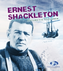 Ernest Shackleton : Antarctic Explorer, Hardback Book