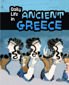Daily Life in Ancient Greece, Paperback Book