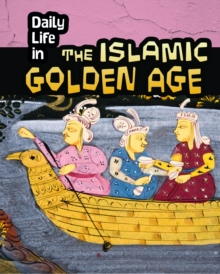 Daily Life in the Islamic Golden Age, Paperback / softback Book
