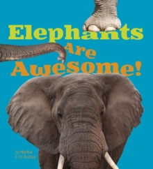 Elephants are Awesome!, Paperback Book