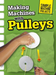 Making Machines with Pulleys, Hardback Book