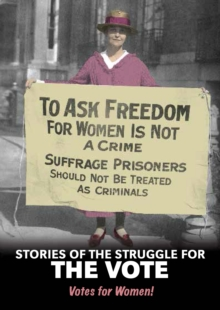 Stories of the Struggle for the Vote : Votes for Women!, Paperback Book