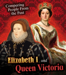 Elizabeth I and Queen Victoria, Paperback / softback Book