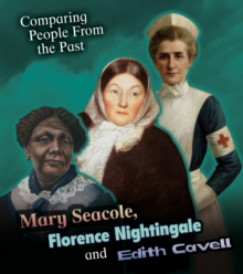 Mary Seacole, Florence Nightingale and Edith Cavell, Paperback Book