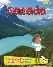 Canada : A Benjamin Blog and His Inquisitive Dog Guide, Hardback Book