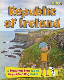 Republic of Ireland : A Benjamin Blog and His Inquisitive Dog Guide, Hardback Book