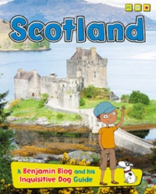 Scotland : A Benjamin Blog and His Inquisitive Dog Guide, Paperback / softback Book
