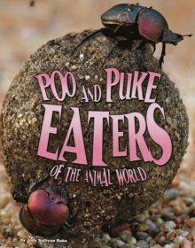 Poo and Puke Eaters of the Animal World, Paperback Book