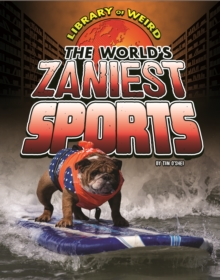 The World's Zaniest Sports, Hardback Book