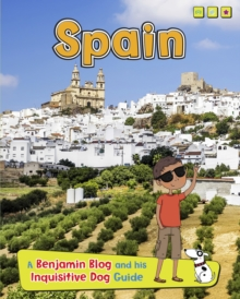 Spain : A Benjamin Blog and His Inquisitive Dog Guide, Paperback / softback Book